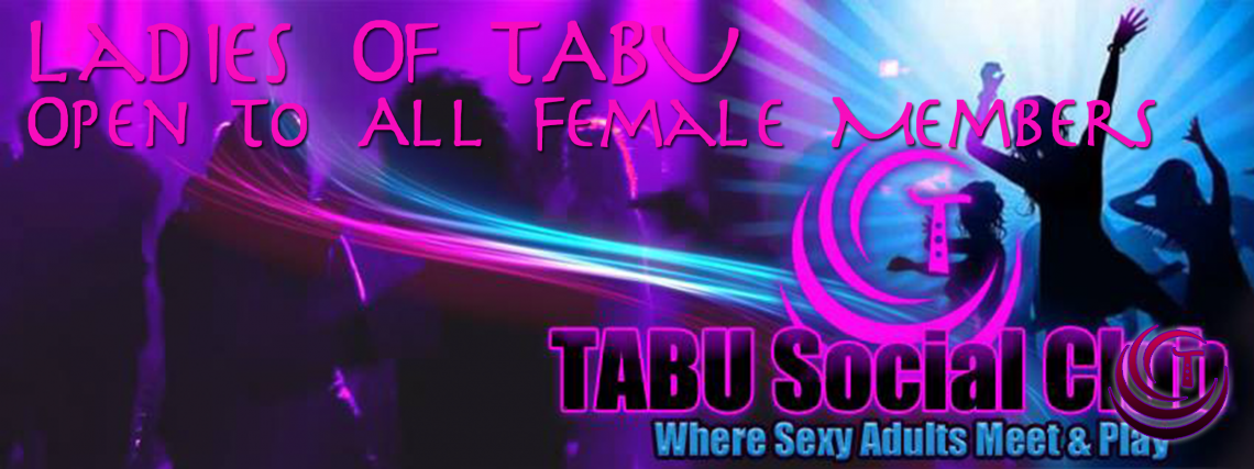 Ladies of TABU (Open to all Female Tabu Members)